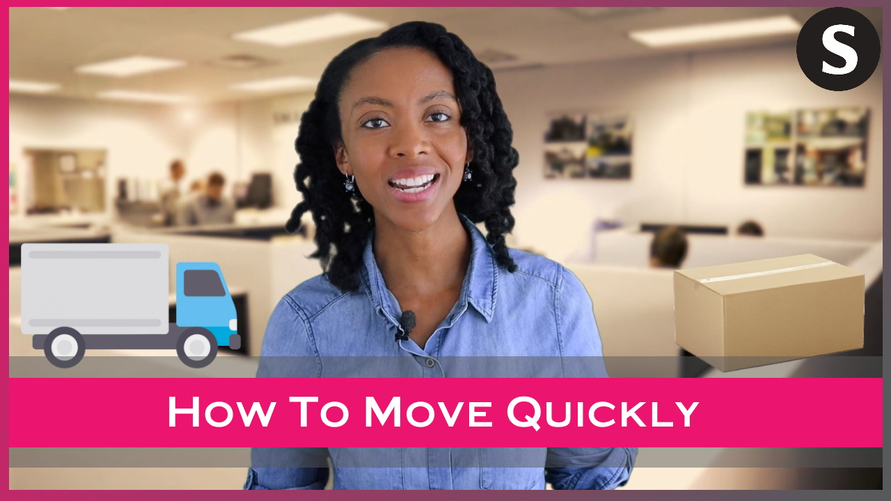 , How to Move Quickly